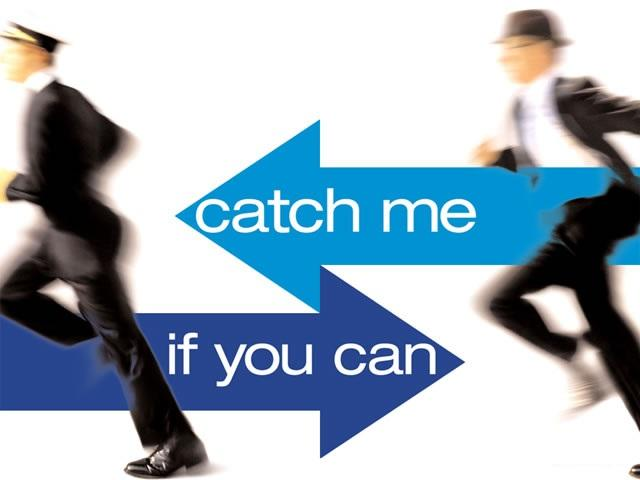 catch me if you can(28.10.28)